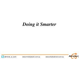 Doing it Smarter