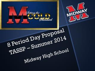 8 Period Day Proposal TASSP – Summer 2014