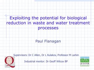 Exploiting the potential for biological reduction in waste and water treatment processes