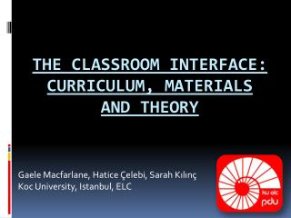 The Classroom Interface: Curriculum, Materials  and Theory