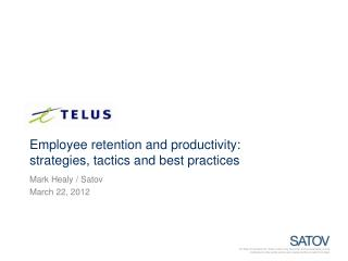 Employee retention and productivity:  strategies, tactics and best practices Mark  Healy / Satov