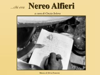 ...chi era Nereo  Alfieri