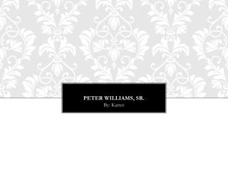 Peter Williams, Sr.