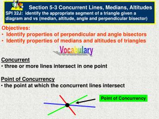 Objectives:   Identify properties of perpendicular and angle bisectors