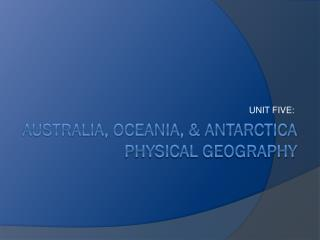 Australia, Oceania, & Antarctica Physical  Geography