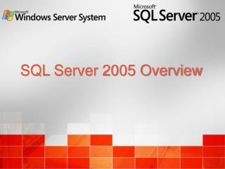SQL Server 2005 Overview