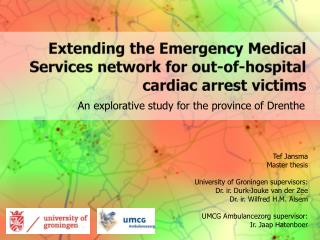 Extending the Emergency Medical Services network for out-of-hospital cardiac arrest victims