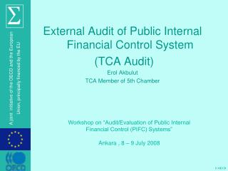 External Audit of Public Internal Financial Control System  TCA Audit Erol Akbulut TCA Member of 5th Chamber