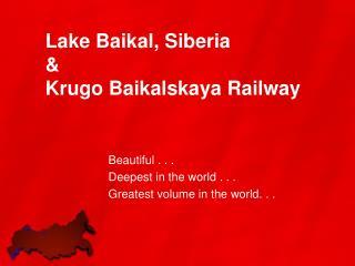 Lake Baikal, Siberia & Krugo Baikalskaya  Railway