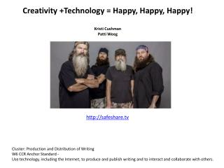 Creativity +Technology = Happy, Happy, Happy ! Kristi Cushman  Patti  Weeg