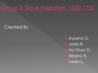Group 2: Slave migration, 1500-1750