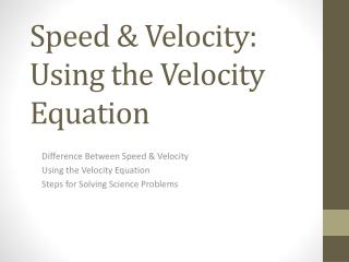 Speed & Velocity: Using the Velocity Equation