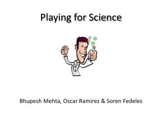 Playing for Science