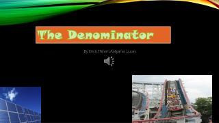The Denominator