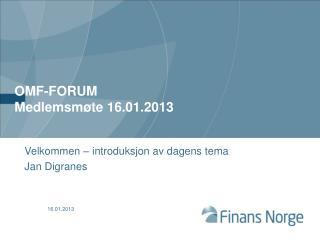 OMF-FORUM Medlemsmøte 16.01.2013