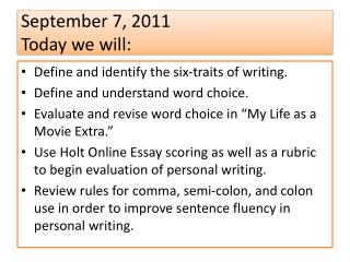 September 7, 2011 Today we will: