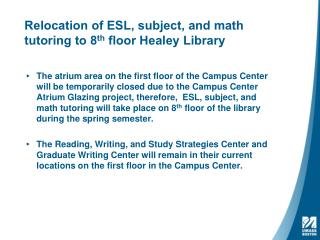 Relocation of ESL, subject, and math tutoring to 8 th  floor  Healey  Library