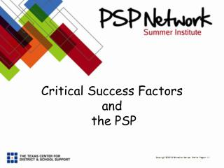 Critical Success Factors  and  the PSP