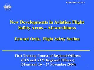 Edward Ortiz,  Flight Safety Section