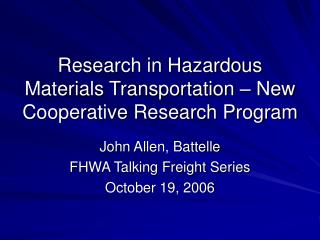 Research in Hazardous Materials Transportation   New Cooperative Research Program