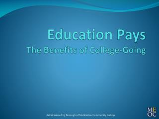 Education Pays The Benefits of College-Going