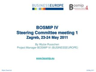 BOSMIP IV Steering Committee meeting 1 Zagreb, 23-24 May 2011