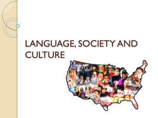 LANGUAGE, SOCIETY AND CULTURE