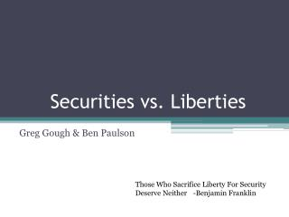 Securities vs. Liberties