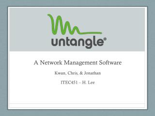 A Network Management Software Kwan, Chris, & Jonathan ITEC451 – H. Lee
