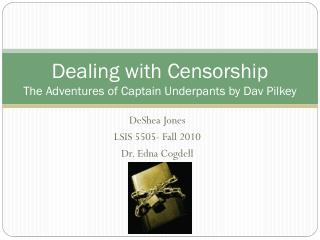 Dealing with Censorship The Adventures of Captain Underpants by  Dav Pilkey