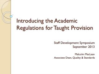 Introducing the Academic Regulations for Taught Provision