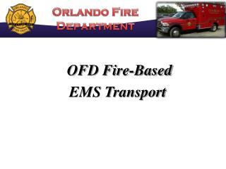 OFD Fire-Based EMS Transport
