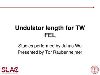 Undulator length for TW FEL