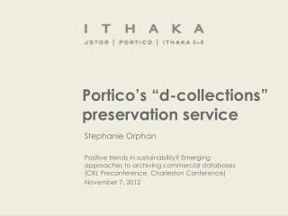 "Portico's ""d-collections"" preservation service"