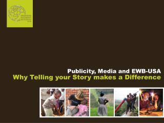 Publicity, Media and EWB-USA