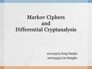 Markov Ciphers  and  Differential Cryptanalysis