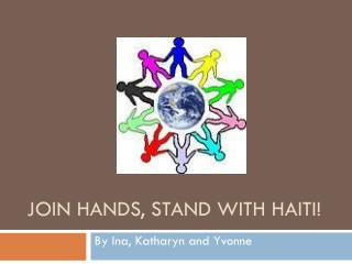 Join hands, Stand with Haiti!