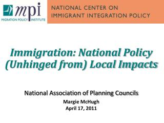 Immigration: National Policy (Unhinged from) Local Impacts