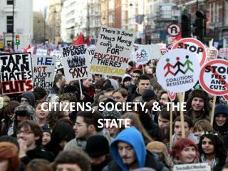 CITIZENS, SOCIETY, & THE STATE