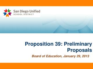 Proposition 39: Preliminary Proposals