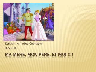 Ma Mere, Mon  Pere , Et  Moi !!!!!