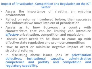 Impact of Privatisation, Competition and Regulation on the ICT Sector