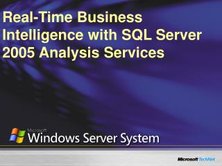Real-Time Business Intelligence with SQL Server 2005 Analysis Services