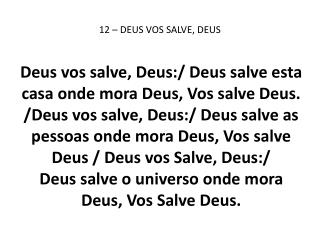 12 – DEUS VOS SALVE, DEUS