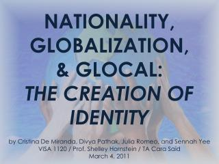 NATIONALITY, GLOBALIZATION, & GLOCAL: INTRODUCTION
