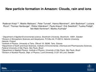 New  particle  formation in Amazon: Clouds,  rain  and  ions