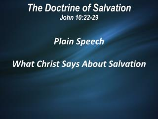 The Doctrine of Salvation John 10:22-29
