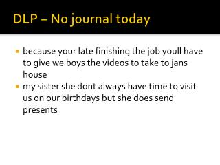 DLP – No journal today