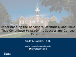 Wade Leuwerke, Ph.D. wade.leuwerke@drake     @ WadeLeuwerke