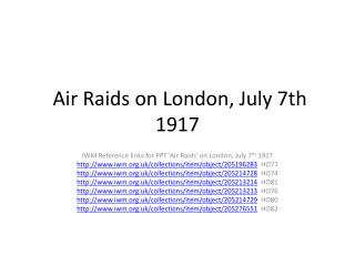 Air Raids on London, July 7th 1917